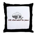 All This Could Be Yours Throw Pillow