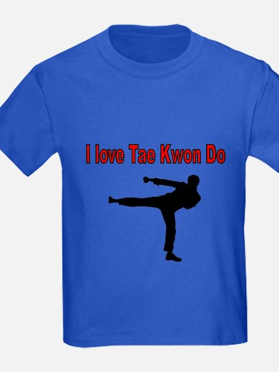 I love Tae Kwon Do T-Shirt