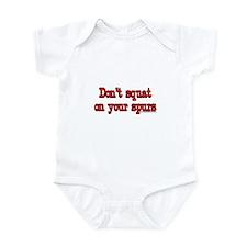 Don't Squat On Your Spurs Infant Bodysuit