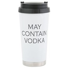 may contain vodka Travel Mug