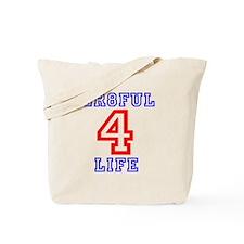 GR8FUL 4 LIFE Tote Bag