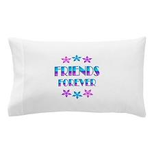 FRIENDS FOREVER Pillow Case
