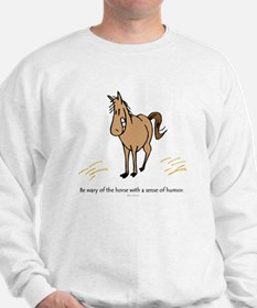 Sense of humor Sweatshirt