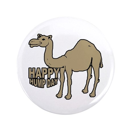 """Camel happy hump day 3.5"""" Button"""