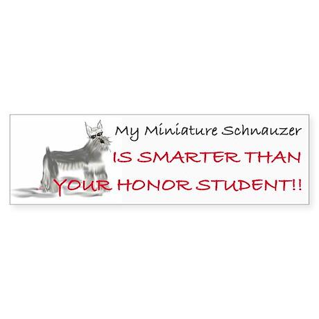 My Mini Schnauzer Is Smarter... Bumper Sticker