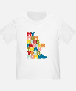 My Mom Runs Faster Than Your Mom T-Shirt