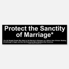 Protect the Sanctity of Marriage* Bumper Bumper Bumper Sticker