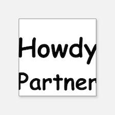 Howdy Partner Sticker