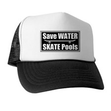 SAVE water SKATE pools Trucker Hat