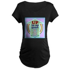 Up to no good Maternity T-Shirt