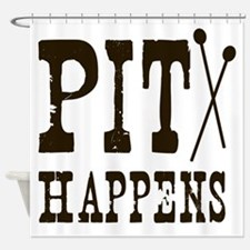Pit Happens Shower Curtain