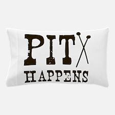 Pit Happens Pillow Case
