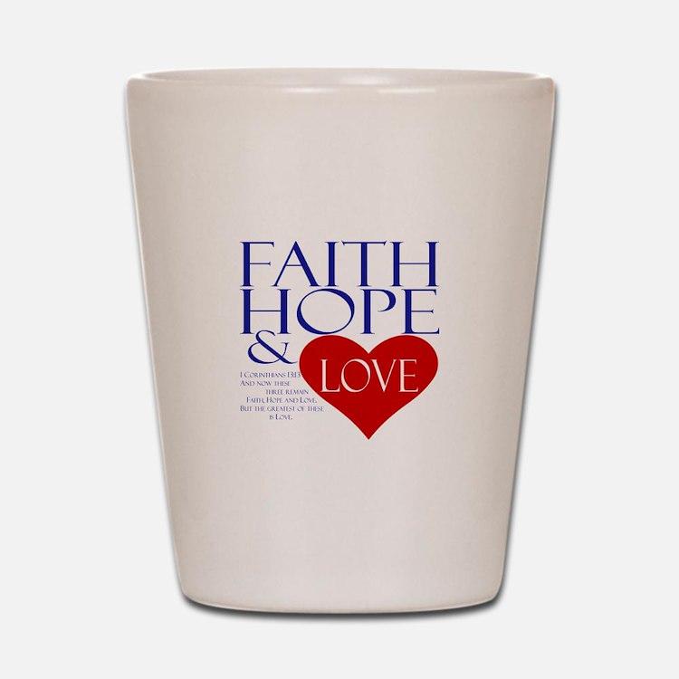 Faith Hope Love Shot Glass