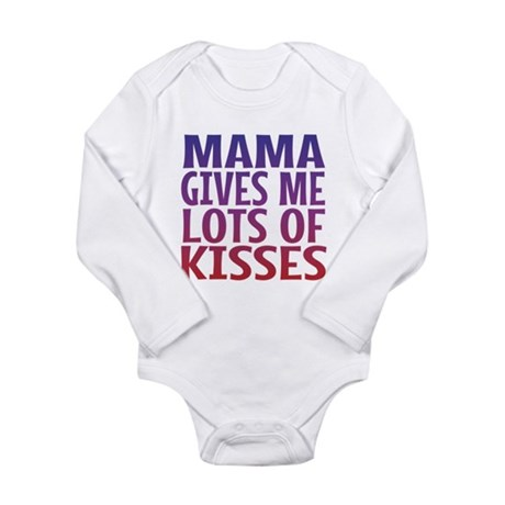 Mama Gives Me Lots Of Kisses Body Suit
