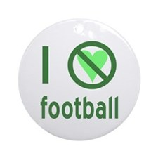 I Hate Football Ornament (Round)