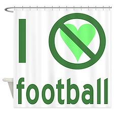 I Hate Football Shower Curtain