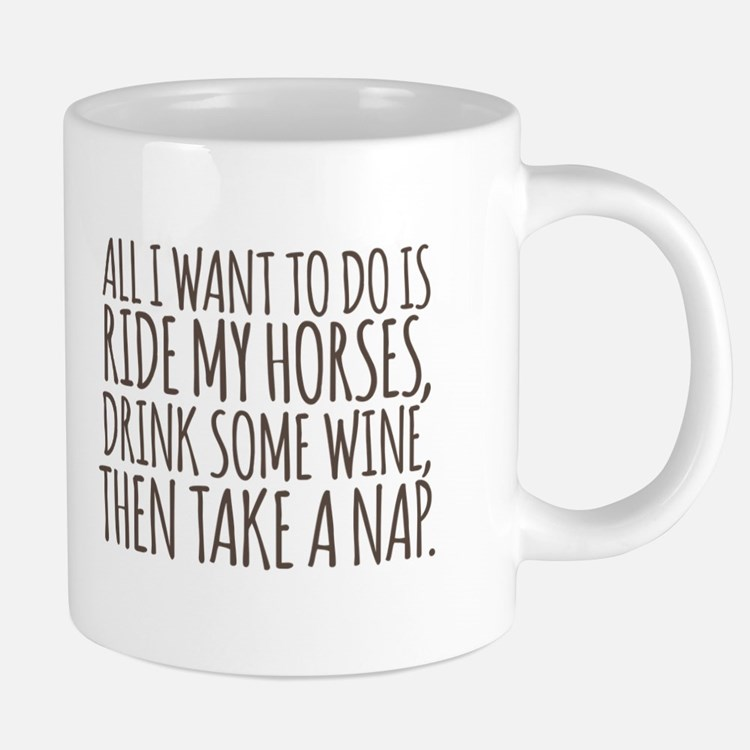Horses, Naps and Wine Mugs