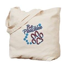 Be Pawsitive Tote Bag
