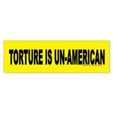 TORTURE IS UN-AMERICAN Bumper Bumper Sticker
