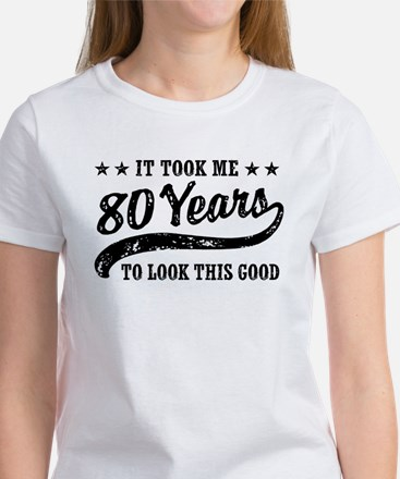 Funny 80th Birthday Women's T-Shirt