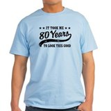 80th birthday Light T-Shirt