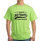 80th birthday Green T-Shirt