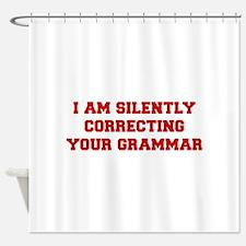 I-am-silently-grammar-fresh-brown Shower Curtain