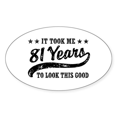 Funny 81st Birthday Sticker (Oval)