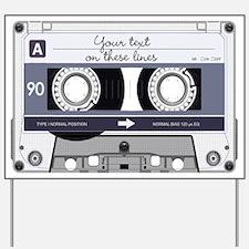 Customizable Cassette Tape - Grey Yard Sign