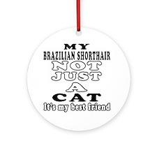 Brazilian Shorthair Cat Designs Ornament (Round)