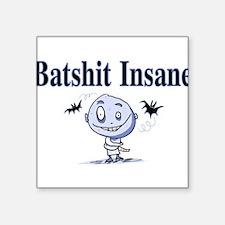 "batshit-insane_new.png Square Sticker 3"" x 3"""