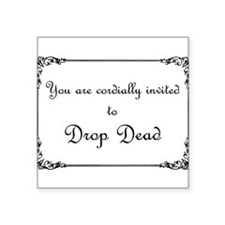 "drop-dead.png Square Sticker 3"" x 3"""