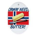 norway-needs-butter.png Ornament (Oval)