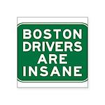boston-drivers-are-insane.png Square Sticker 3