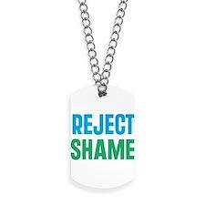 Reject Shame Dog Tags