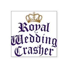 "royal-wedding-crasher.png Square Sticker 3"" x 3"""
