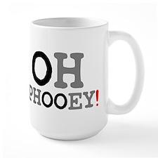 OH PHOOEY! Mug
