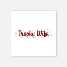 "trophy-wife.gif Square Sticker 3"" x 3"""