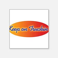 """keep_on_truckin.jpg Square Sticker 3"""" x 3"""""""