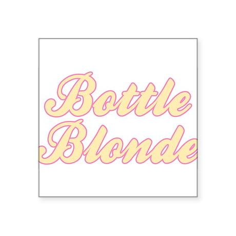 "Bottle Blonde Square Sticker 3"" x 3"""
