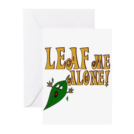 LEAF Me Alone! Make like a tree Greeting Cards (Pa