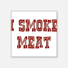 "i-smoke-meat.png Square Sticker 3"" x 3"""
