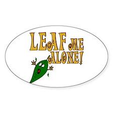 LEAF Me Alone! Make like a tree Oval Decal
