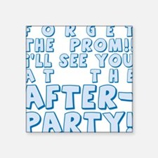 "PROM-AFTERPARTY_blue.png Square Sticker 3"" x 3"""