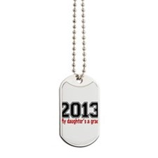 2013 My Daughters A Grad Dog Tags