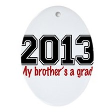 2013 My Brothers A Grad Ornament (Oval)