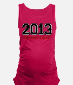 2013 My Dads A Grad Maternity Tank Top