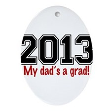 2013 My Dads A Grad Ornament (Oval)