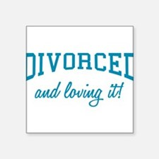 "divorced-and-loving-it-bu.png Square Sticker 3"" x"