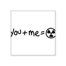 you-plus-me-equals-toxic_bl.png Square Sticker 3""